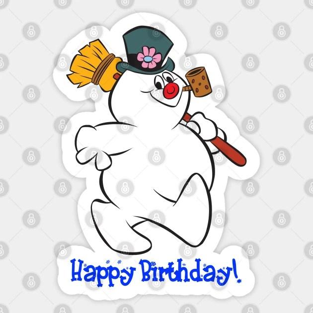 Frosty Happy Birthday Frosty The Snowman Aufkleber Teepublic De