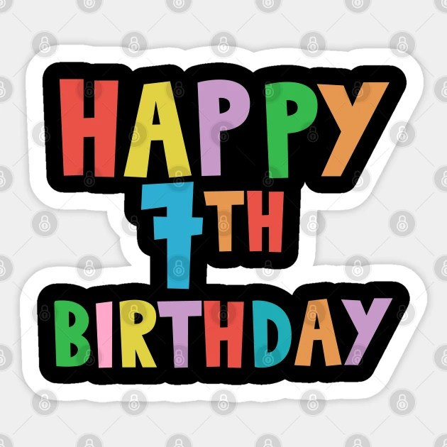 Happy 7th Birthday Happy Seventh Birthday Happy 7th Birthday Autocollant Teepublic Fr