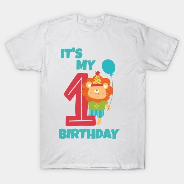 It S My 1st Birthday Happy 1st Birthday Happy First Birthday For Boys And Girls First Birthday T Shirt Teepublic