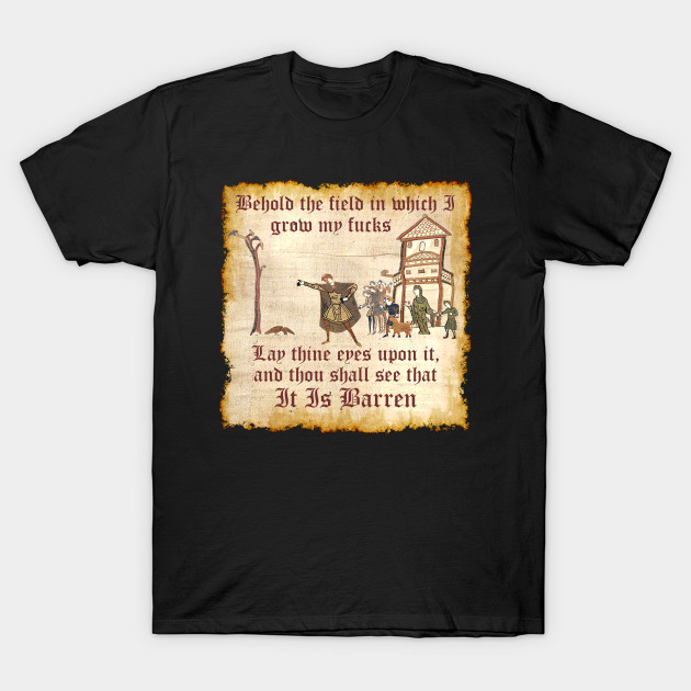 Behold The Field Medieval Dank Meme Behold The Field T Shirt