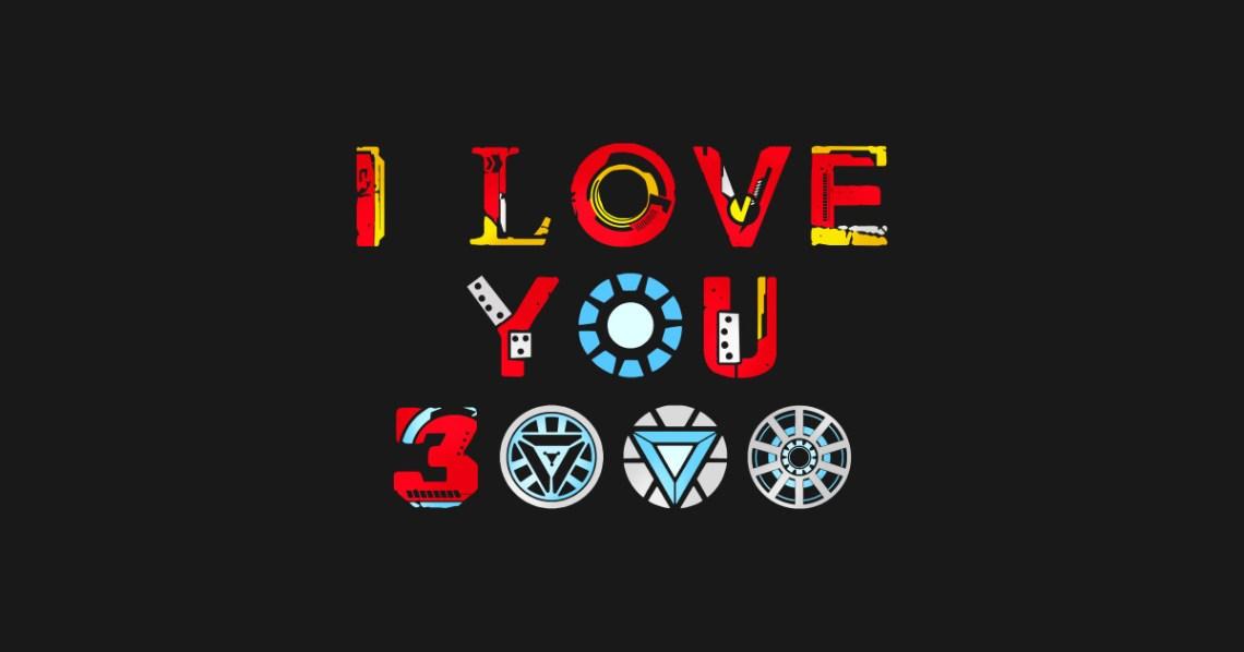Download I Love You 3000 - Avengers Endgame - T-Shirt | TeePublic