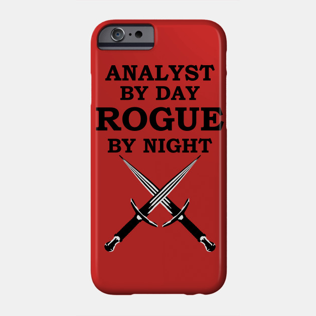 Analyst By Day Rogue By Night Rpg Meme 5e Class Dd Rogue Phone