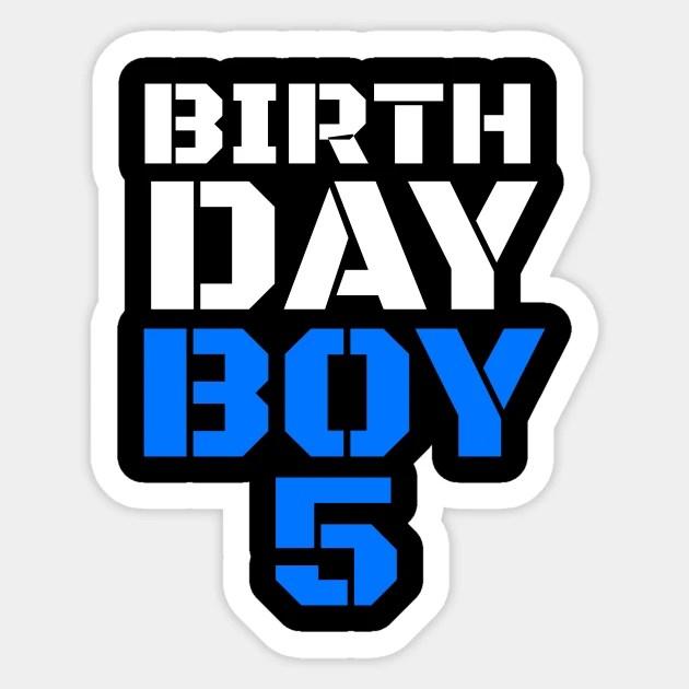Birthday Boy 5 5th Birthday Tee Boy 5th Birthday Boys 5th Birthday 5th Birthday Shirts 5th Birthday 5 Years Old Shirt Birthday Boy Birthday Shirt Boy 5 Birthday Gift Idea Aufkleber Teepublic De