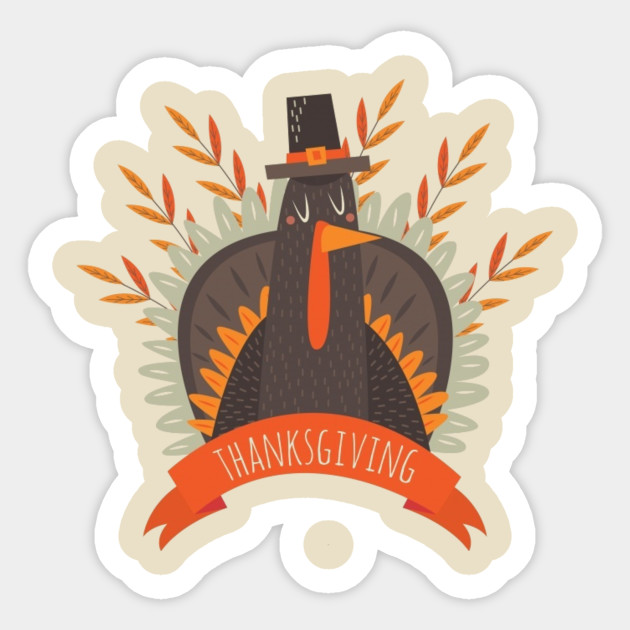 Thanks Giving Turkey Gobble Gift Cool Cute Happy Thanks Giving Happy Thanksgiving Gift Sticker Teepublic
