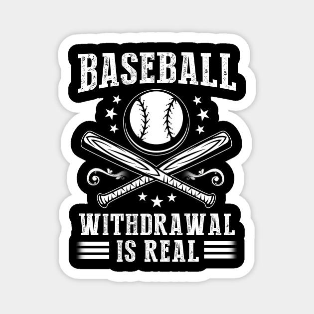 Baseball Withdrawal Is Real Funny Sports Quotes Memes Lover