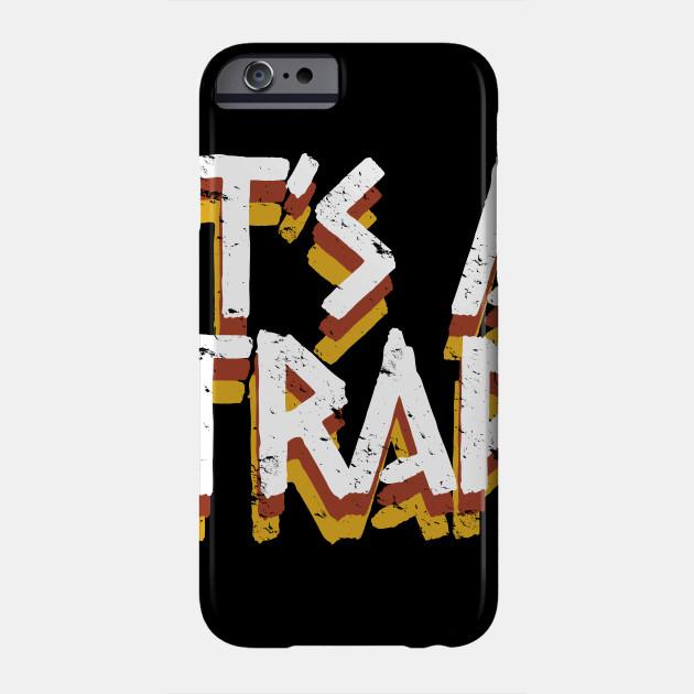 It S A Trap Shirt Its A Trap Phone Case Teepublic