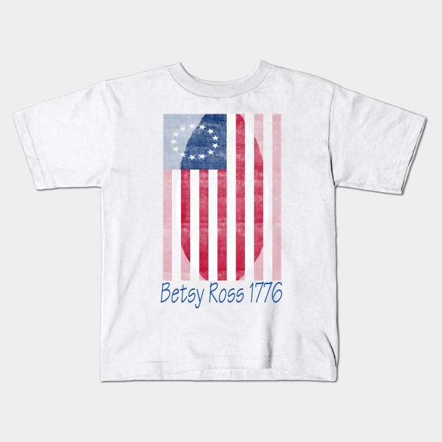 Vintage Betsy Ross Flag 1776 Betsy Ross Flag Kids T Shirt Teepublic