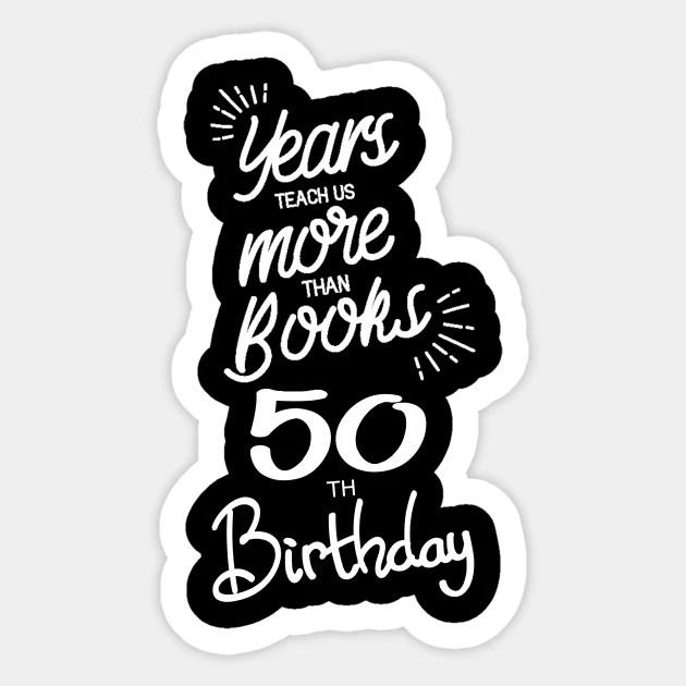 50th Birthday Gift Ideas For Men Women 50th Birthday Sticker Teepublic Uk