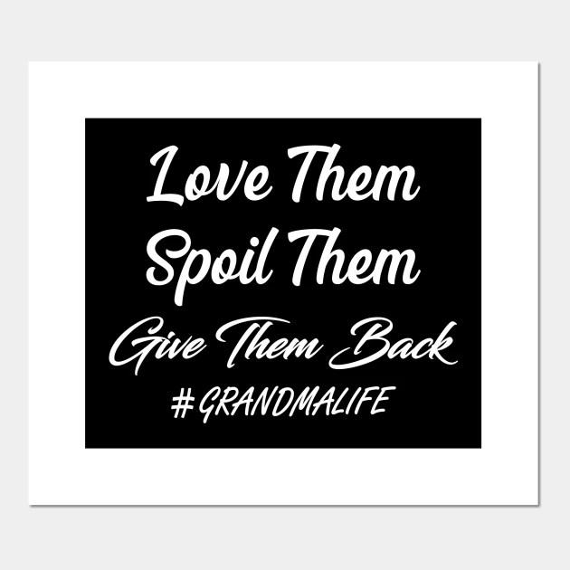 Download Love Them Spoil Them Give Them Back Grandma Life , Grandma ...