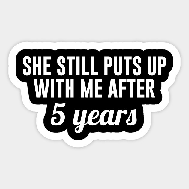 5 Year Anniversary Gifts For Husband 5th Anniversary Sticker Teepublic Uk