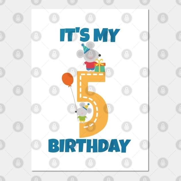 It S My 5th Birthday Happy 5th Birthday Happy Fifth Birthday Design For Boys And Girls 5th Birthday Kids Poster Und Kunst Teepublic De