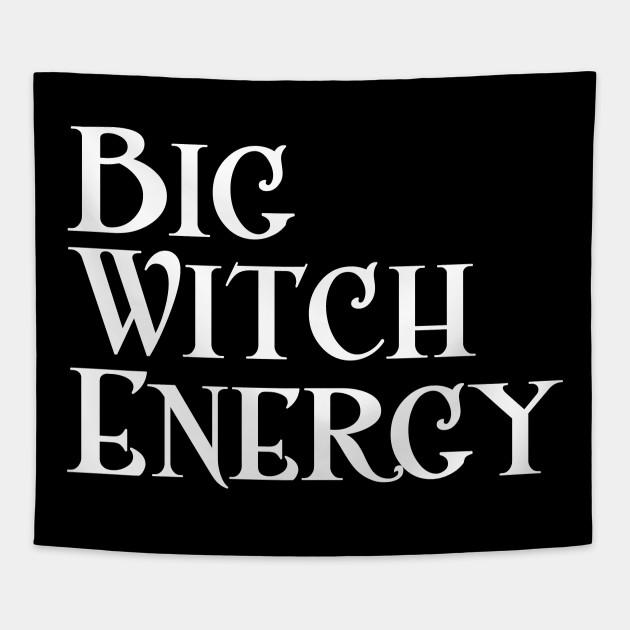 Big Witch Energy Feminist Woman Meme Big Dick Energy Gobelin