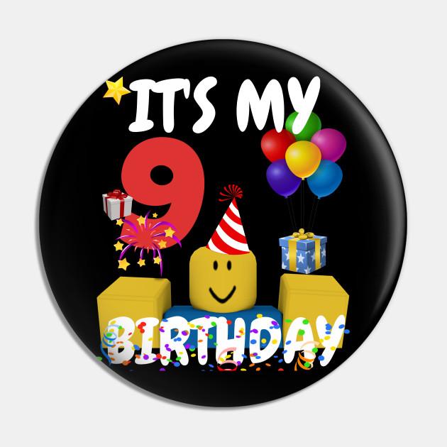 Roblox Noob Birthday Boy It S My 9th Birthday Fun 9 Years Old Gift Roblox Pin Teepublic De