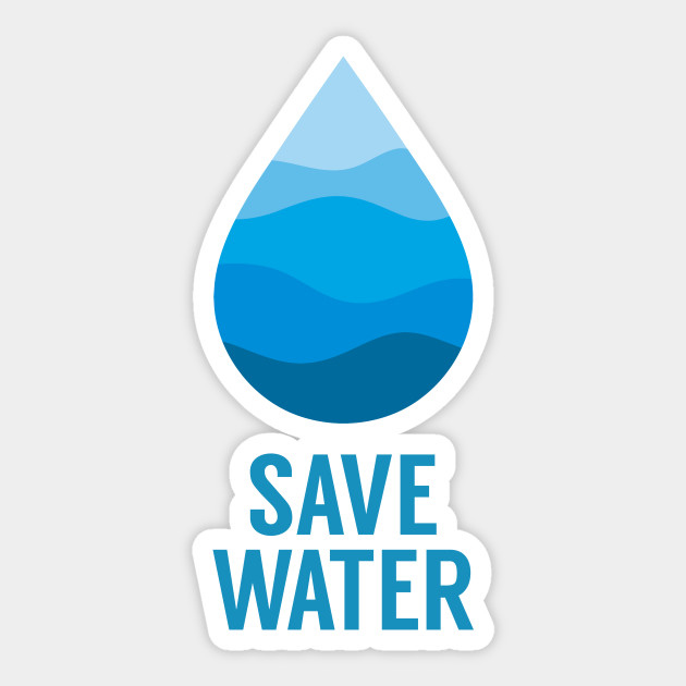Save Water Save The Planet Save Water Sticker Teepublic