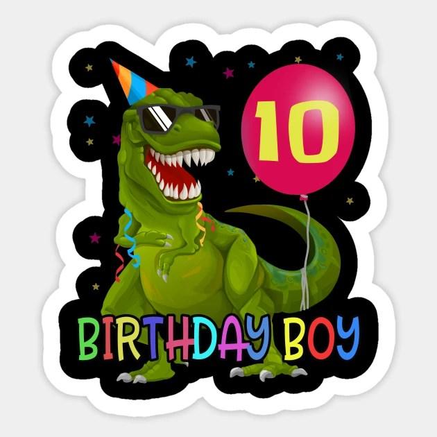 10 Years Boy Shirt T Rex Dino 10th Birthday Party Dinosaur Birthday Aufkleber Teepublic De