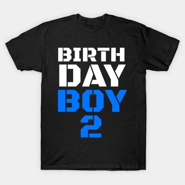 Birthday Boy 2 2nd Birthday Tee Boy 2nd Birthday Boys 2nd Birthday 2nd Birthday Shirts 2nd Birthday 2 Years Old Shirt Birthday Boy Birthday Shirt Boy 2 Birthday Present T Shirt Teepublic De