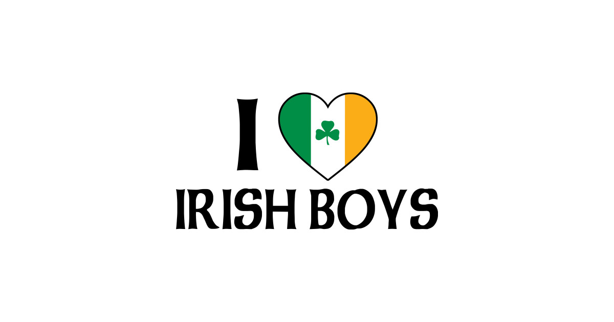 I Love Irish Boys Ireland Flag