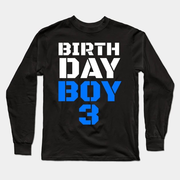 Birthday Boy 3 3rd Birthday Tee Boy 3rd Birthday Boys 3rd Birthday 3rd Birthday Shirts 3rd Birthday 3 Years Old Shirt Birthday Boy Birthday Shirt Boy 3 Boy 3rd Birthday