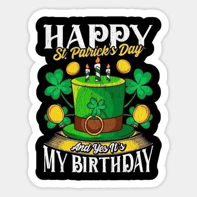 Birthday Happy St Patricks Day Birthday Gift Design St Patricks Day Aufkleber Teepublic De