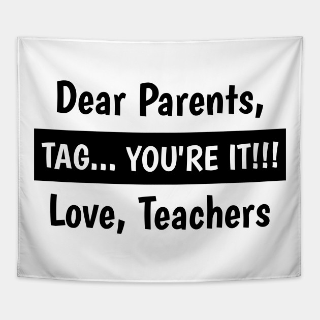 Download Dear Parents Tag Your It Love Teachers - Last Day of ...