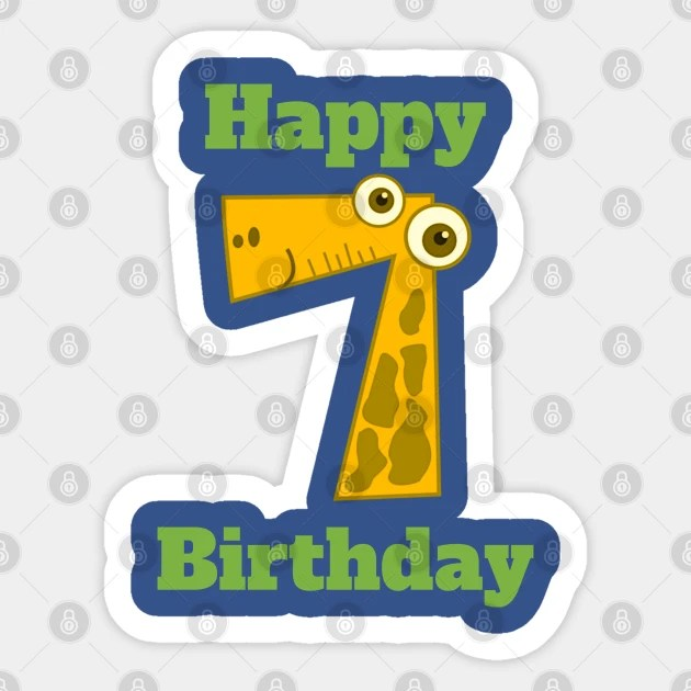 Happy 7th Birthday Happy Seventh Birthday For Boys Or Girls 7th Birthday Gift Aufkleber Teepublic De