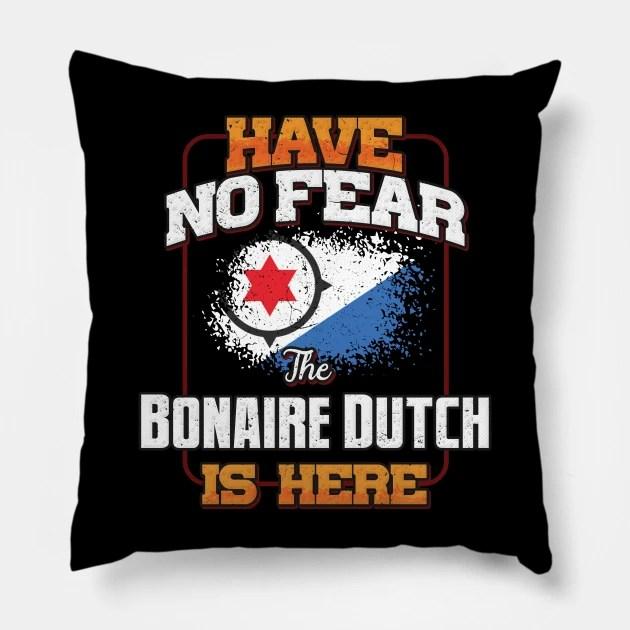bonaire dutch flag have no fear the bonaire dutch is here gift for bonaire dutch from bonaire