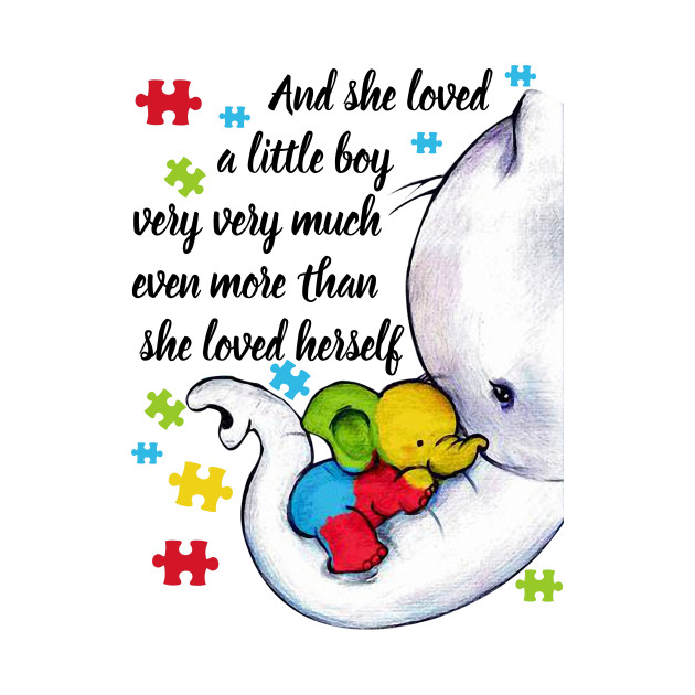 Download She Loved Her Little Boy More Than Herself Autism Elephant ...