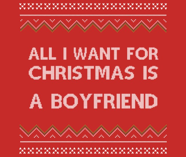 All I Want For Christmas Is A Boyfriend T Shirt