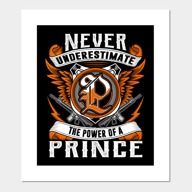Prince Never Underestimate Personalized Name Gift Prince