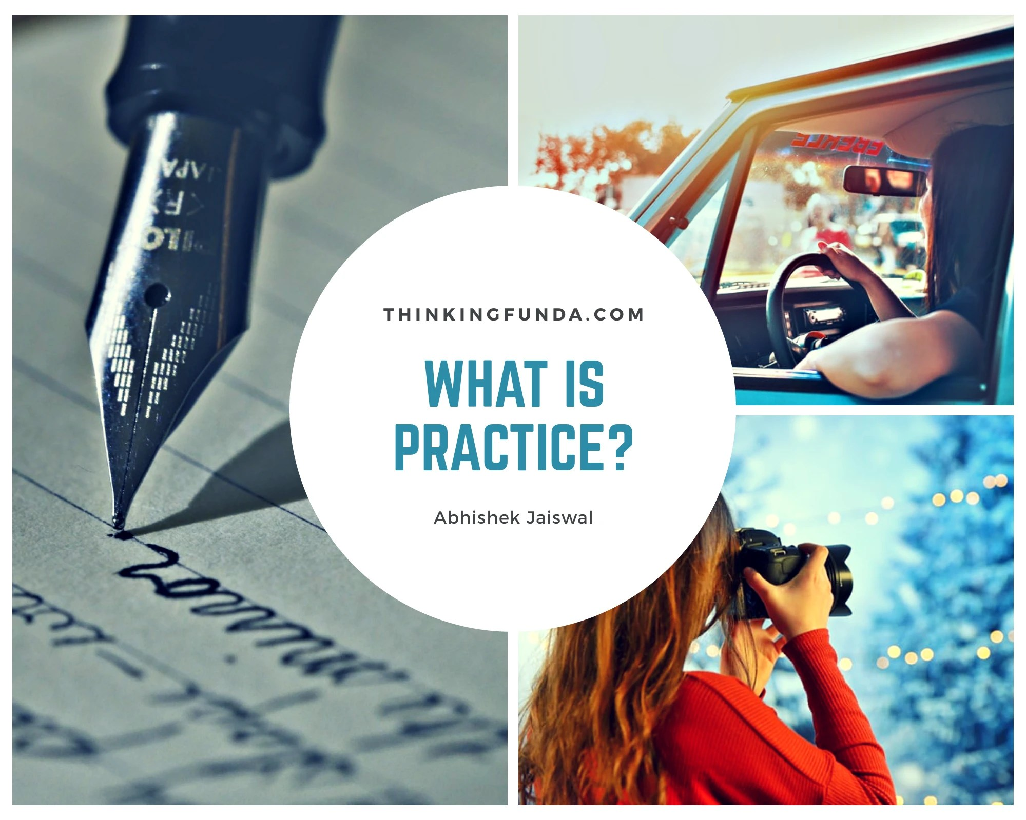 What is Practice? - Thinkingfunda - what is practice