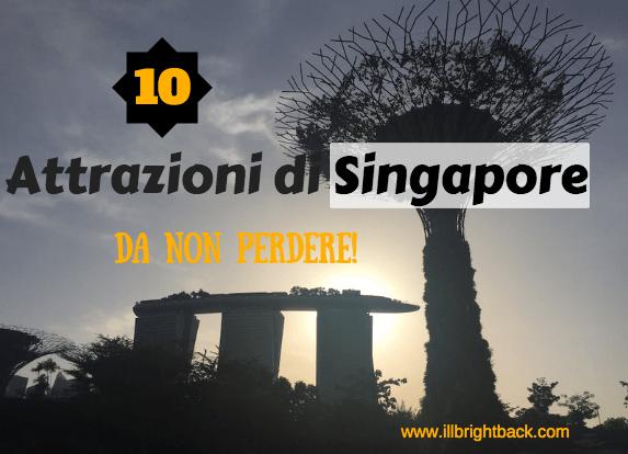 le 10 attrazioni di Singapore