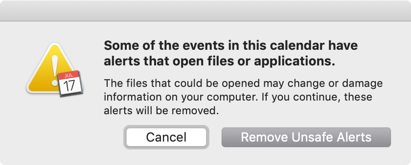 Alert window, reading: Some of the events in this calendar have alerts that open files or applications. The files that could be opened may change or damage information on your computer. If you continue, these alerts will be removed.