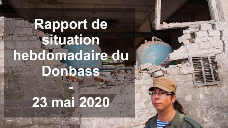 Rapport de situation hebdomadaire du Donbass (Vidéo) – 23 mai 2020
