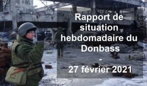 Rapport de situation hebdomadaire du Donbass – 27 février 2021