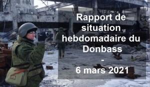 Rapport de situation hebdomadaire du Donbass – 6 mars 2021