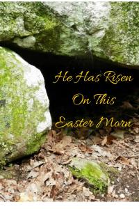 He Has RisenOn This Easter Morn