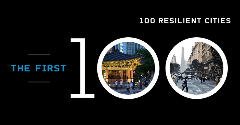The first 100 resilient cities