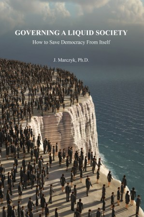 Governing a Liquid Society - How to Save Democracy From Itself