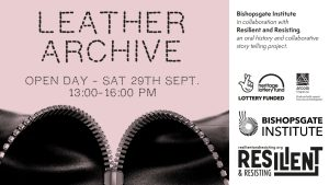 Leather ArchiveOpen Day - Saturday 29thSeptember 2018 at the Bishopsgate Institute - 230 Bishopsgate, London. EC2M 4QH