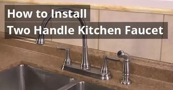 how to install two handle kitchen faucet - Featured img FB Resisories