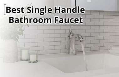 Best Single Handle Bathroom Faucet Reviews lever