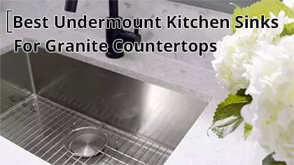 Upgrade Your Home With One Of The Best Undermount Kitchen