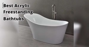 Best Acrylic Freestanding Bathtubs reviews