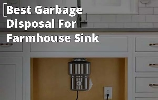 best garbage disposal for farmhouse sink by ResiSories