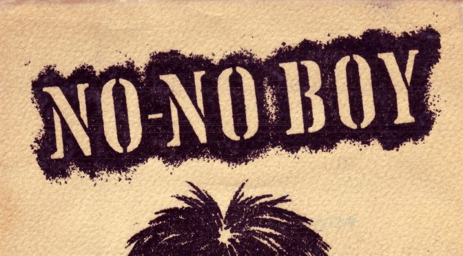 "Demystifying Book Titles: Greg Robinson on the title for ""No-No Boy"""