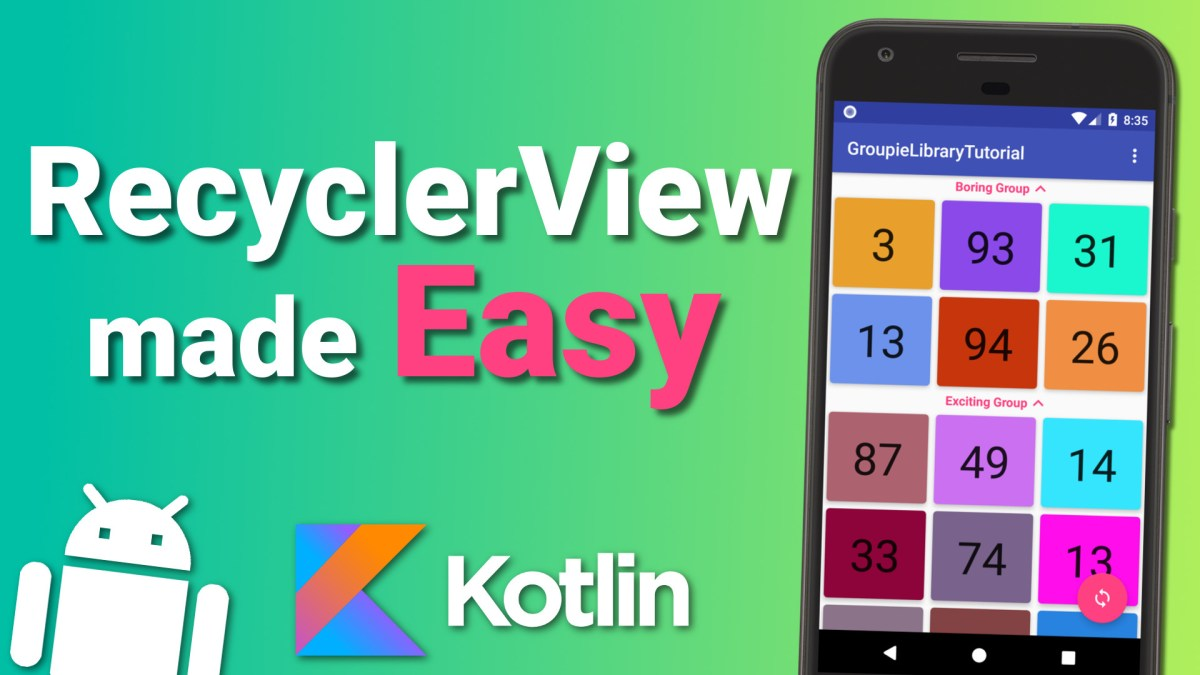 Create a Complex RecyclerView Quickly with Groupie Library - Android Kotlin RecyclerView Tutorial