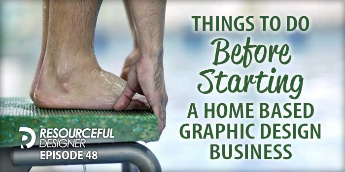Things To Do Before Starting A Home Based Graphic Design Business – RD048