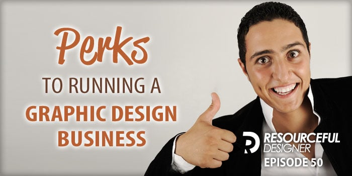 Perks To Running A Graphic Design Business – RD050