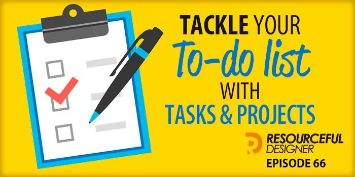 Tackle Your To-Do List With Tasks and Projects – RD066