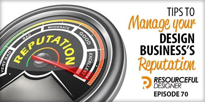 Tips To Manage Your Design Business's Reputation – RD070